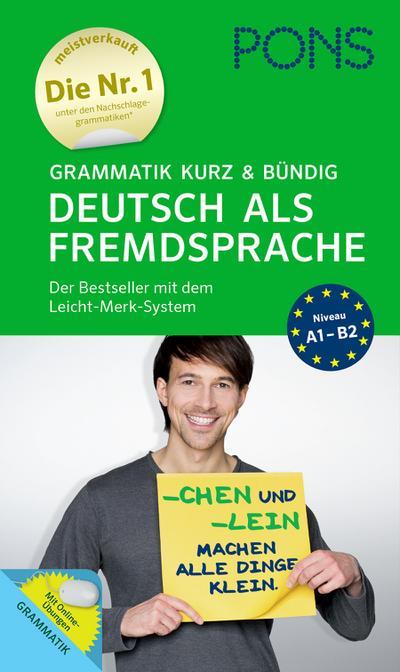 PONS Grammatik kurz und bündig Deutsch als Fremdsprache - Der Grammatik-Bestseller* mit dem Leicht-Merk-System: Der Bestseller mit dem Leicht-Merk-System