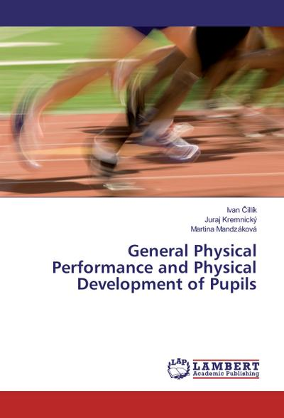 General Physical Performance and Physical Development of Pupils