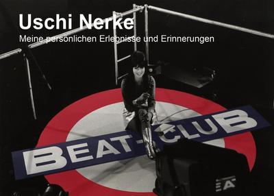 40 Jahre mein Beat-Club - Uschi Nerke
