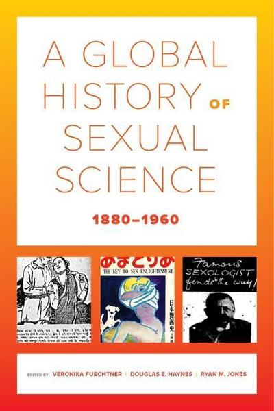 A Global History of Sexual Science, 1880-1960
