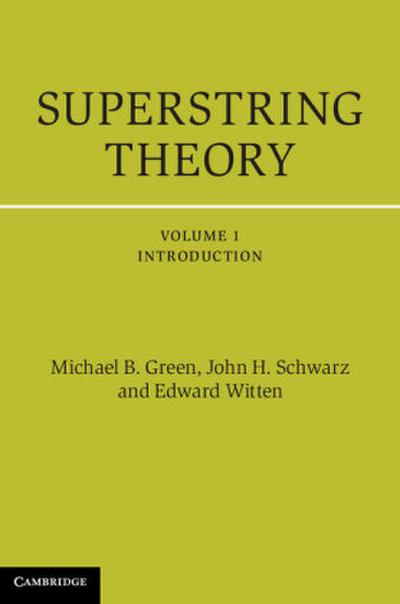 Superstring Theory, Vol. 1