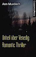 Unheil über Venedig: Romantic Thriller