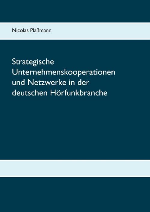 Strategische Unternehmenskooperationen und Netzwerke in der  ... 9783738632040