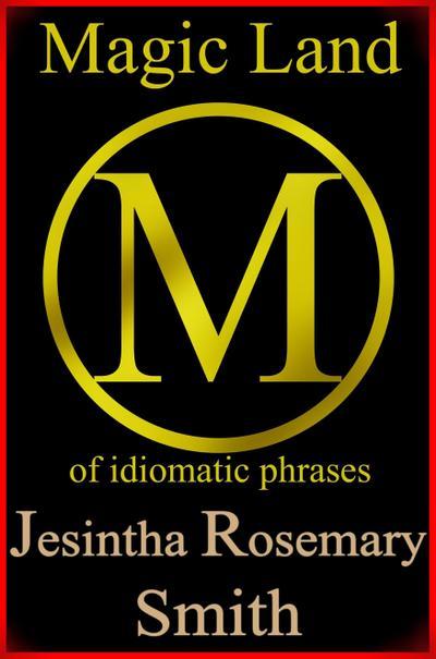 Magic Land M of idiomatic phrases