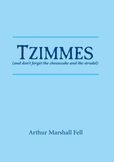 Tzimmes (and don't forget the cheesecake and the strudel)