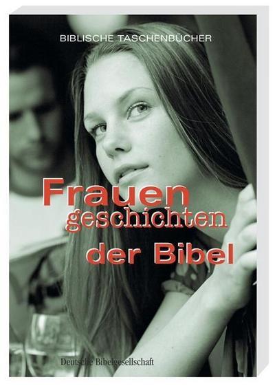 Frauengeschichten aus der Bibel