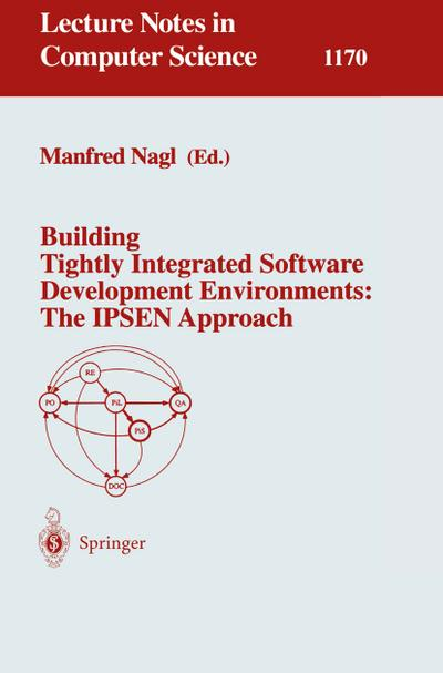 Building Tightly Integrated Software Development Environments: The IPSEN Approach