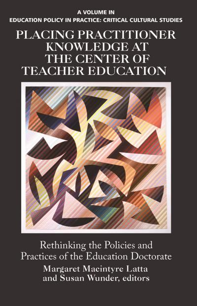 Placing Practitioner Knowledge at the Center of Teacher Education
