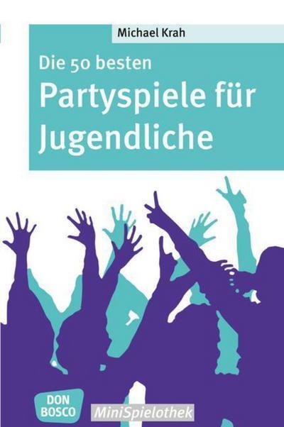 Die 50 besten Partyspiele für Jugendliche