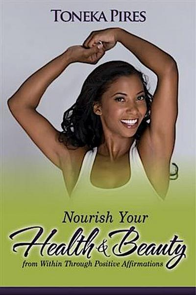Nourish Your Health and Beauty from Within Through Positive Affirmations