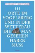 111 Orte im Vogelsberg und in der Wetterau, d ...