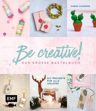 Be creative! Das große Bastelbuch