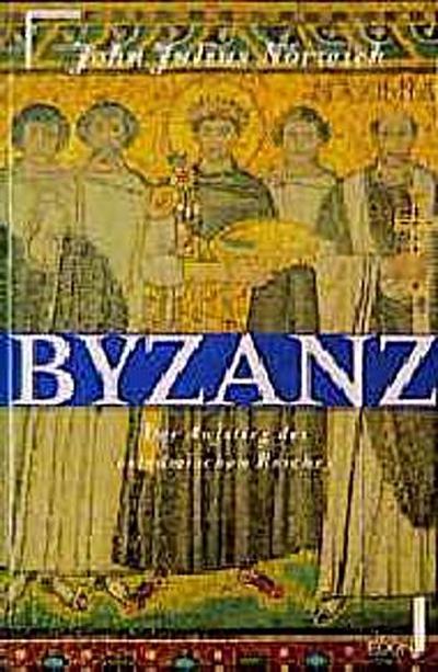 Byzanz. Der Aufstieg des oströmischen Reiches