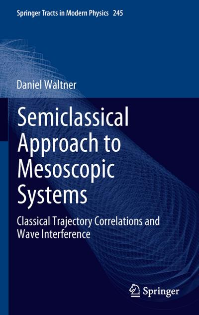 Semiclassical Approach to Mesoscopic Systems