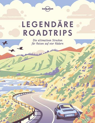 Lonely Planet Legendäre Roadtrips