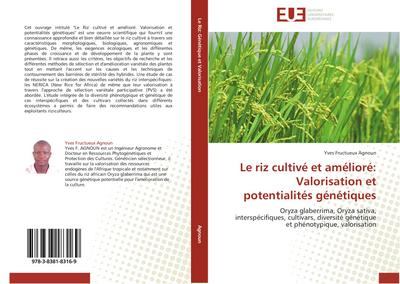 Le riz cultivé et amélioré: Valorisation et potentialités génétiques
