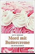 Mord mit Buttercreme; Kriminalroman; Niederba ...