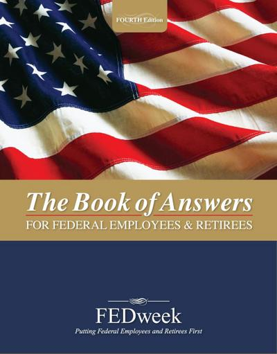 Book of Answers for Federal Employees and Retirees - New 4th Edition