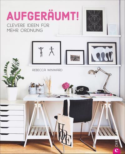 Aufgeräumt!; Clevere Ideen für mehr Ordnung; Übers. v. Eß, Christine; Deutsch