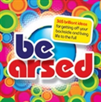 Be Arsed