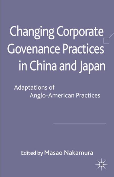 Changing Corporate Governance Practices in China and Japan: Adaptations of Anglo-American Practices