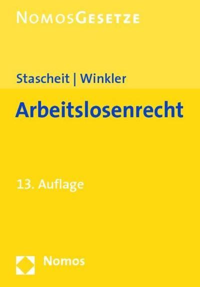 Arbeitslosenrecht: Textsammlung, Rechtsstand: 1. September 2008 - Nomos - Broschiert, , Ulrich Stascheit, Ute Winkler, Textsammlung. Rechtsstand: 1. September 2008, Textsammlung. Rechtsstand: 1. September 2008