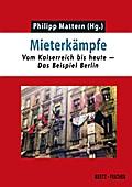 Mieterkämpfe: Vom Kaiserreich bis heute – Das Beispiel Berlin (Realität der Utopie)