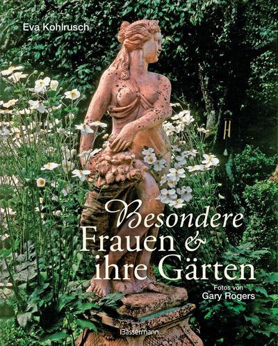 Besondere Frauen und ihre Gärten
