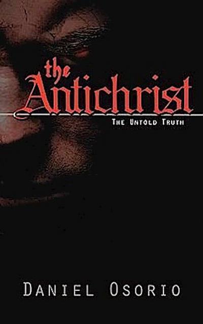The Antichrist the Untold Truth