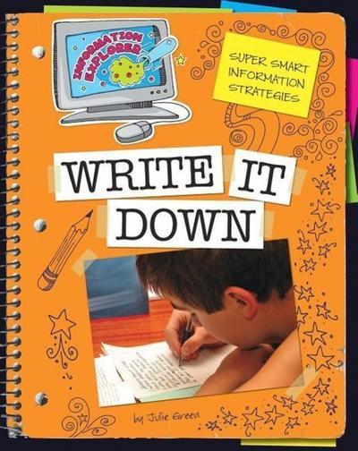 Write It Down: Super Smart Information Strategies