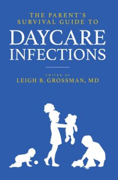 Parent's Survival Guide to Daycare Infections