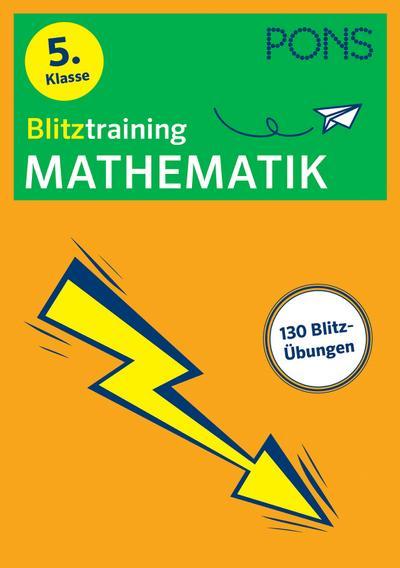 PONS Blitztraining Mathematik 5. Klasse: Blitzschnell kapiert - Der Übungsblock für zwischendurch