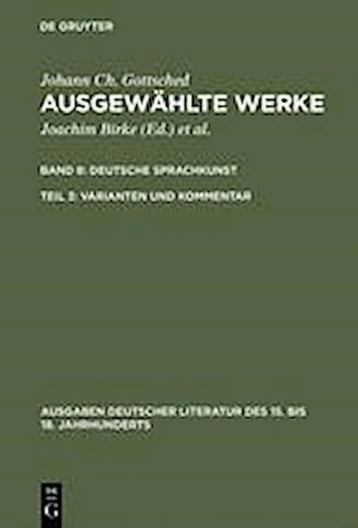Ausgewählte Werke  Bd. 8/3 Deutsche Sprachkunst / Varianten und Kommentar