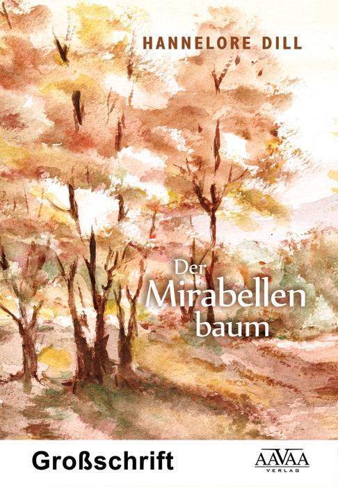 Der Mirabellenbaum, Großdruck Hannelore Dill