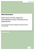 Daily Soaps und ihre möglichen Auswirkungen auf die Sozialisation von Jugendlichen - Merle Machenbach