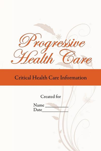 Progressive Health Care: Critical Health Care Information
