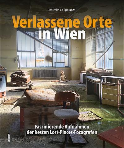 Verlassene Orte in Wien