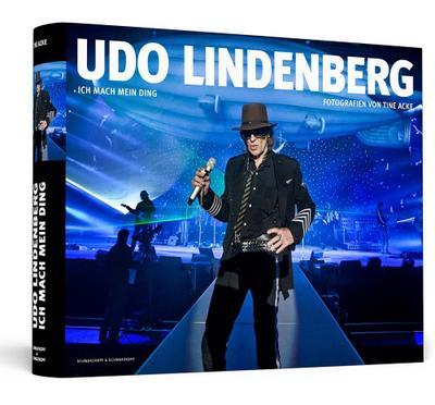 Udo Lindenberg - Ich mach mein Ding: Der Bildband zur Tour | Fotografien von Tine Acke | Von Udo Lindenberg und Tine Acke handsigniert.