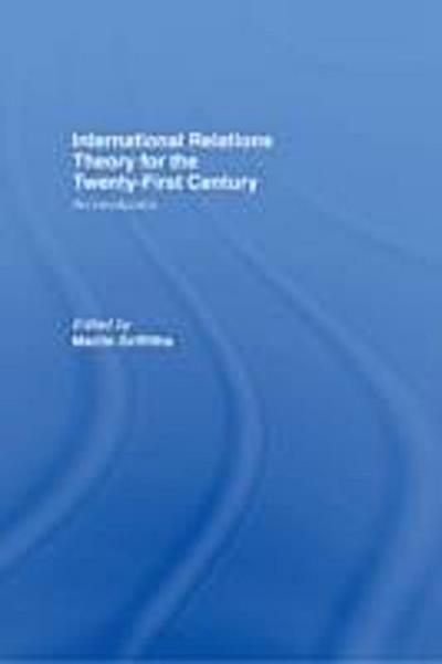 International Relations Theory for the Twenty-First Century