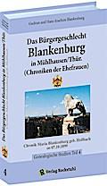 Das Bürgergeschlecht Blankenburg in Mühlhausen/Thür. - Band 4 (Chroniken der Ehefrauen)