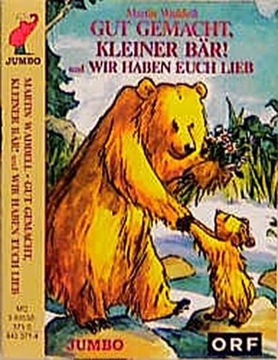 Gut gemacht,kleiner Bär/Wir haben euch lieb