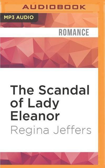 The Scandal of Lady Eleanor: A Regency Romance