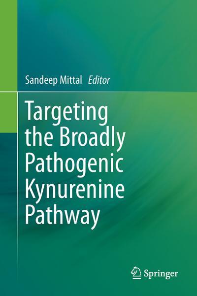 Targeting the Broadly Pathogenic Kynurenine Pathway