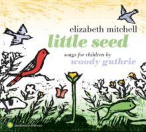 Little Seed - Songs for Children by Woody Guthrie Elizabeth Mitchell