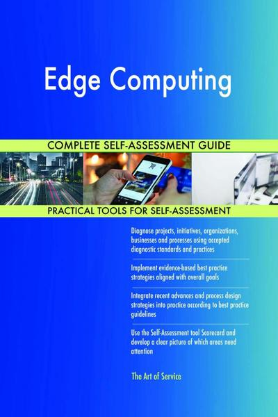 Edge Computing Complete Self-Assessment Guide