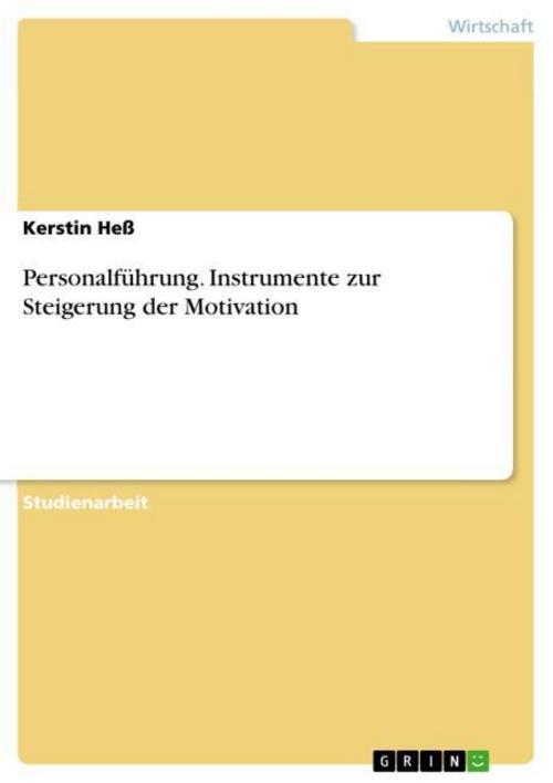 Personalführung. Instrumente zur Steigerung der Motivation - ... 9783638598439