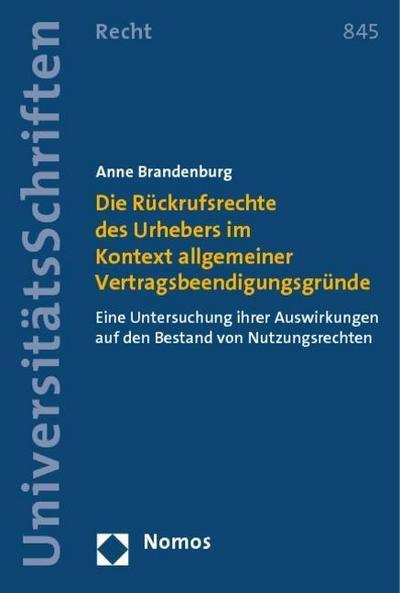 Die Rückrufsrechte des Urhebers im Kontext allgemeiner Vertragsbeendigungsgründe: Eine Untersuchung ihrer Auswirkungen auf den Bestand von Nutzungsrechten