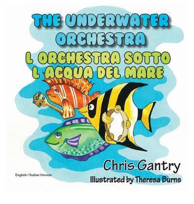 The Underwater Orchestra/L'Orchestra Sotto L'Acqua del Mare