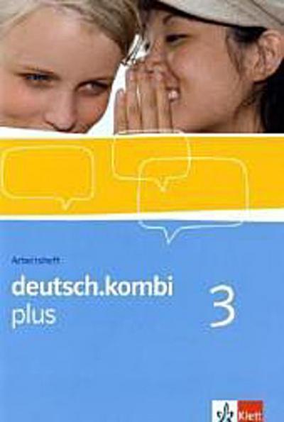 deutsch.kombi PLUS 3. 7. Klasse. Allgemeine Ausgabe für differenzierende Schulen. Arbeitsheft