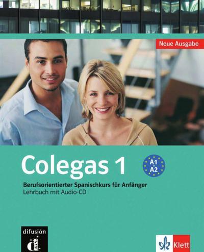 Colegas 1. Neubearbeitung. Lehrbuch inkl. Audio-CD